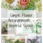 Simple Flower Arrangements That You Can Do Yourself – Inspired Space