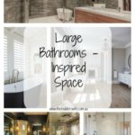 Large Bathrooms – Inspired Space