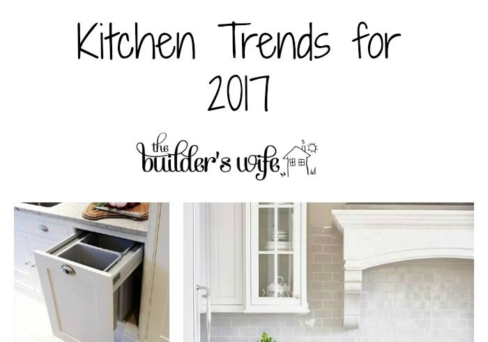 3 Kitchen Trends For 2017 Inspired Space The Builder 39 S Wife