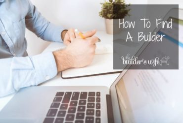 How Do You Find A Builder?
