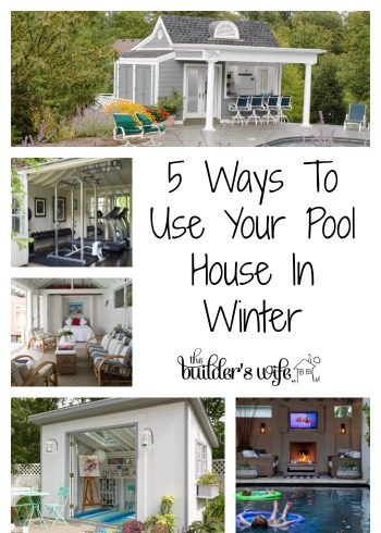 5 Ways To Use Your Pool House In Winter