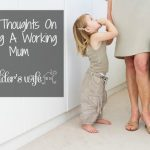 My Thoughts On Being A Working Mum