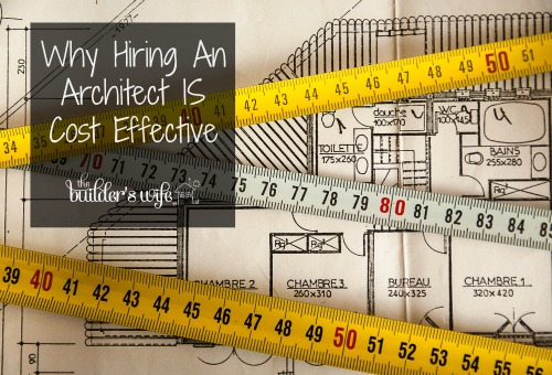 Why Hiring An Architect Is More Cost Effective Than You Think