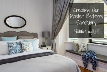 Creating Our Master Bedroom Sanctuary