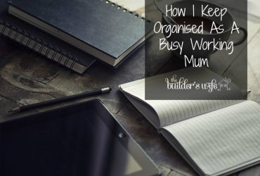 Keeping Organised As A Working Mum