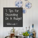 7 Tips For Decorating On A Budget