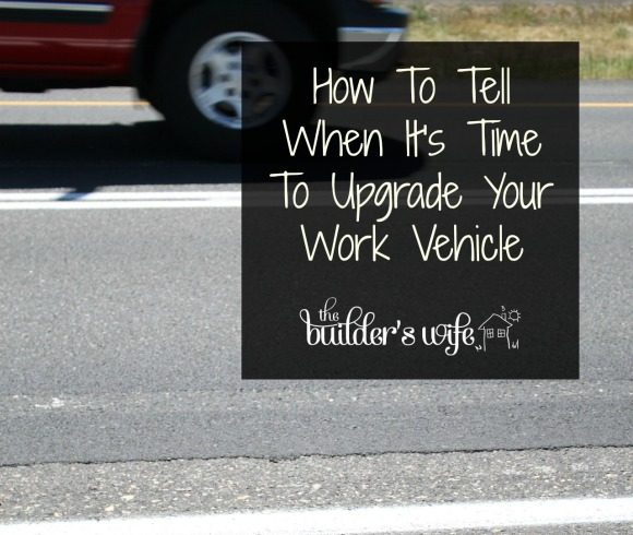 How To Tell When It's Time To Upgrade Your Work Vehicle