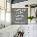 Our Master Bathroom Choices
