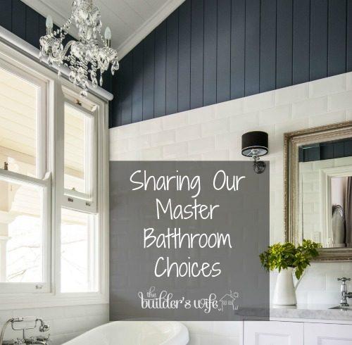 Our Master Bathroom Choices