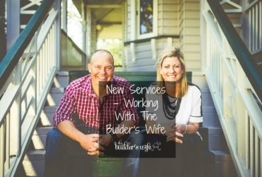 New Services – Working With The Builder's Wife