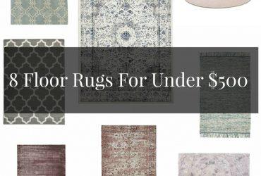 8 Fantastic Floor Rugs Under $500