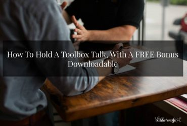 How To Hold A Toolbox Talk And A Free Bonus