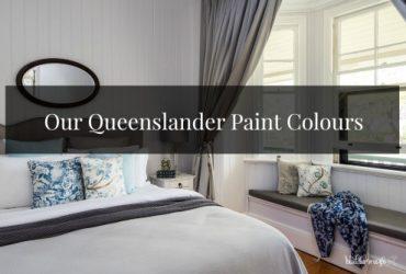 Our Queenslander Paint Colours