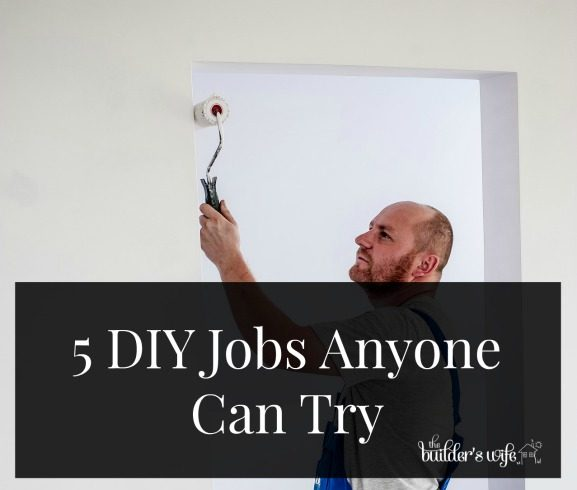 5 DIY Jobs Anyone Can Try
