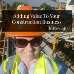 Adding Value To Your Construction Business