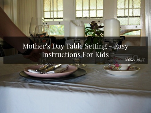 Mother's Day Table Setting – Easy Instructions For Kids