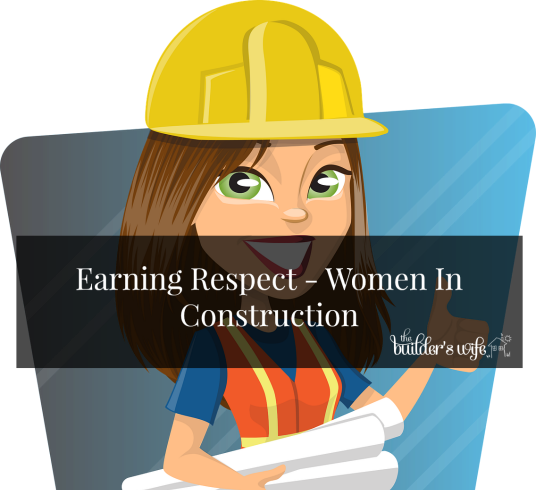 Earning Respect – Women In Construction