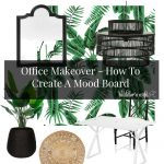 Office Makeover –  How To Create A Mood Board