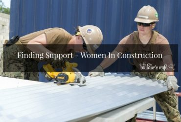 Finding Support – Women In Construction