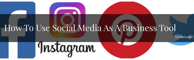 How To Use Social Media As A Business Tool