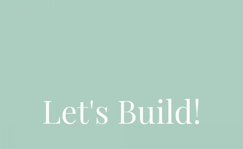 Let's Build – Inside The Build